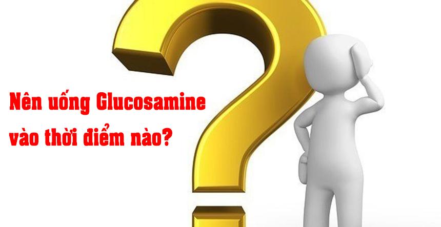Nên sử dụng glucosamin vào thời điểm nào?