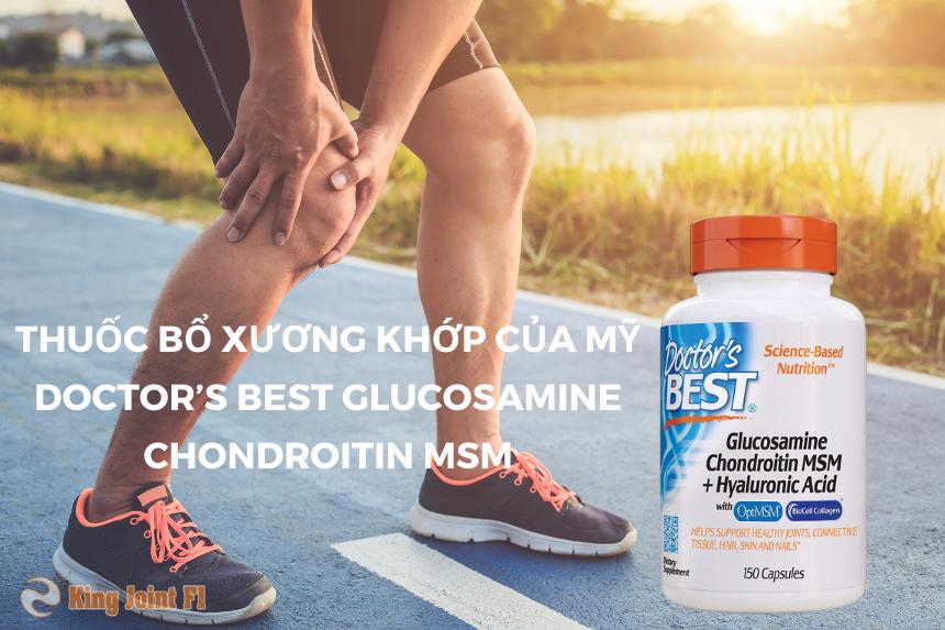 Thuốc bổ xương khớp của Mỹ Doctor's Best Glucosamine Chondroitin MSM